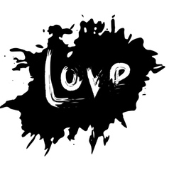 Blot with an inscription love the black ink vector