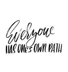 everyone has ones own path hand drawn lettering vector image