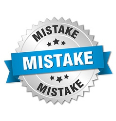 Mistake 3d silver badge with blue ribbon vector