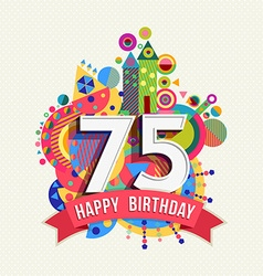 Happy birthday 75 year greeting card poster color vector
