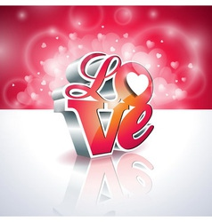 Valentines day with 3d love vector
