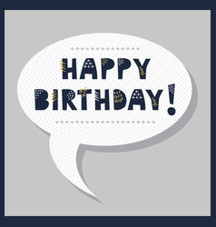 Cute happy birthday message in speech bubble vector