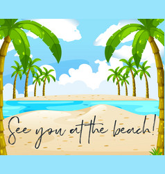 Ocean scene with phrase see you at the beach vector