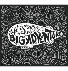 Big adventure typography vector