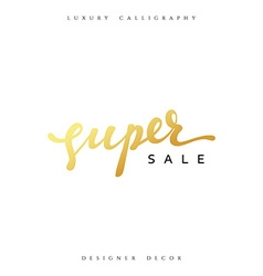 Super sale offer text gold calligraphy written by vector