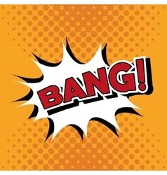 Bubble pop art of bang design vector