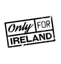 Only for ireland rubber stamp vector