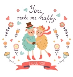 You make me happy romantic card with cute sheeps vector