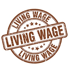 Living wage brown grunge round vintage rubber vector