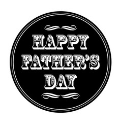 Happy fathers day ornate typography black circle vector
