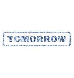Tomorrow textile stamp vector