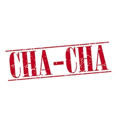Cha-cha red grunge vintage stamp isolated on white vector