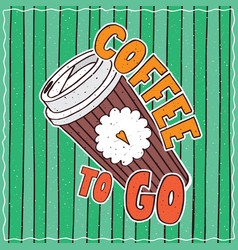food poster with coffee to go vector image vector image