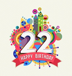 Happy birthday 22 year greeting card poster color vector