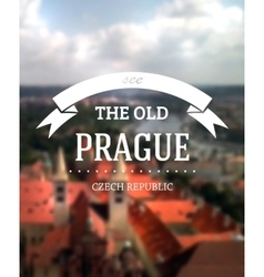 Travel poster on a blurred Prague photo vector image