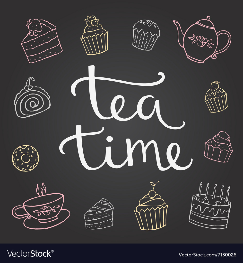 Hand lettering tea time with dessert and a cup of vector