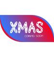 XMAS Coming Soon vector image
