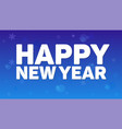 happy new year greeting horizontal poster on night vector image