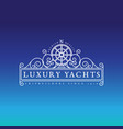 luxury yachts label vector image