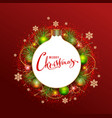 merry christmas greeting card wreath of fir vector image