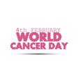 cancer day world ribbon awareness design isolated vector image
