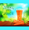 with a glass of carrot juice carrots standing on vector image