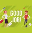 good job business motivation poster vector image