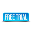 free trial blue 3d realistic square isolated vector image