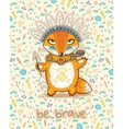 Be brave Cute card with indian fox vector image