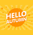 hello autumn retro vintage poster in retro orange vector image
