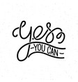 yes you can trendy hand lettering quote fashion vector image
