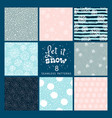 set of winter seamless pattern with snow vector image