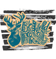 Be wild and free concept hand lettering motivation vector image