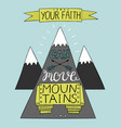 hand lettering your faith can move mountains with vector image