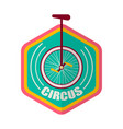 circus promotional emblem with unicycle inside vector image