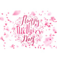 Happy Mothers Day Spring Typographical Background vector image