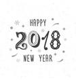 happy new year 2018 hand written modern brush vector image
