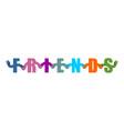 Friends lettering friendship logo letters holding vector image