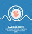 hand icon sign Blue and white abstract background vector image