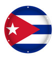 round metallic flag of cuba with screw holes vector image