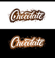chocolate hand written lettering with splashes and vector image