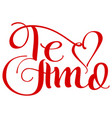 te amo translation from spain language i love you vector image