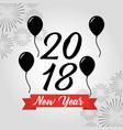 happy new year 2018 black balloons decoration vector image