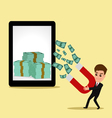 Businessman use magnet attracts money form tablet vector image