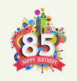 Happy birthday 85 year greeting card poster color vector image