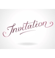 Invitation hand-lettering vector image vector image