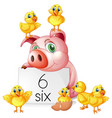counting number six with pig and chicks vector image