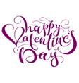 happy valentines day handwritten calligraphy text vector image