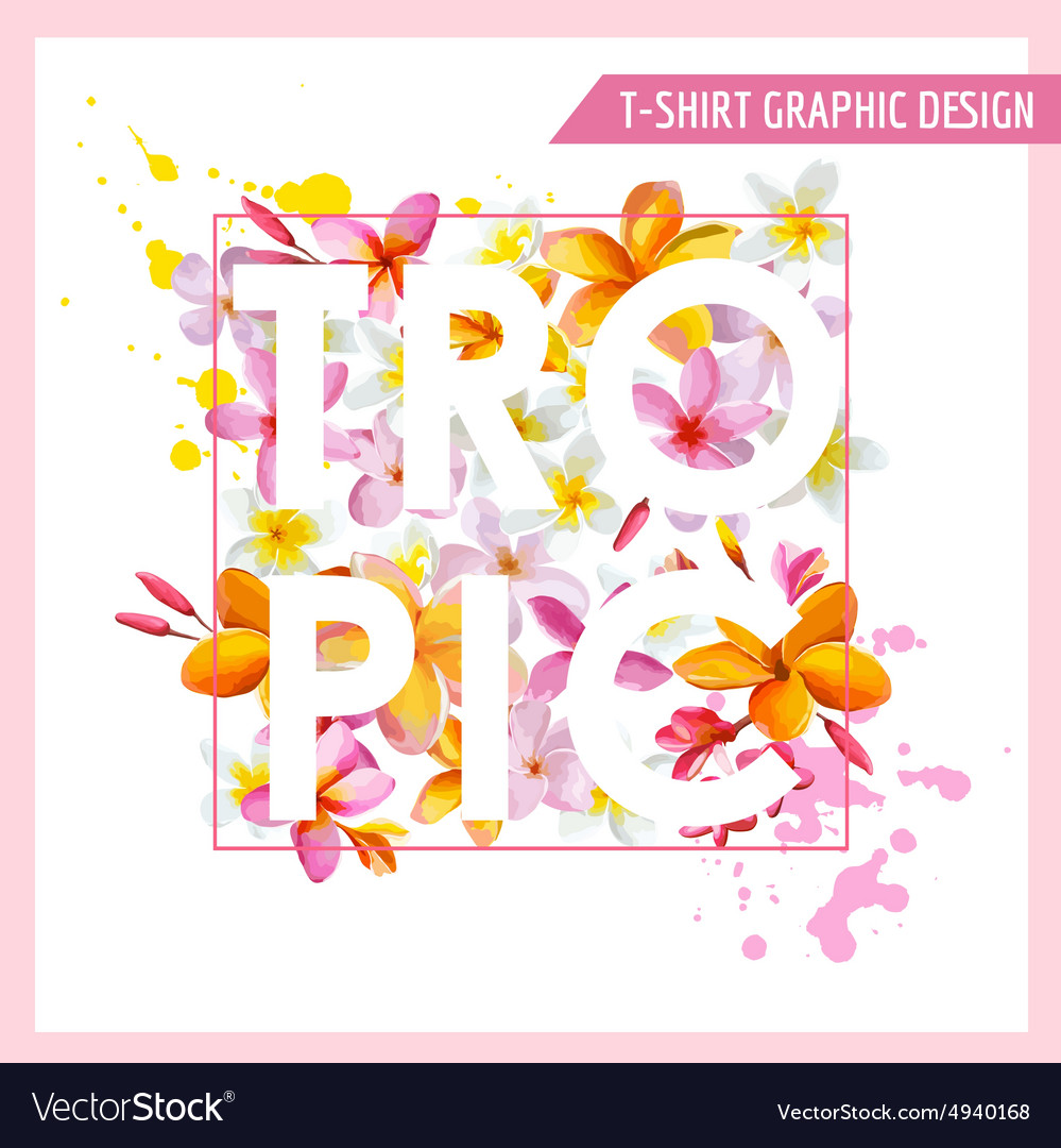 Tropical flowers graphic design  for tshirt vector