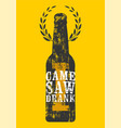 Beer typographic retro grunge phrase poster vector image